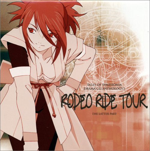 Image 1 for Tales of Symphonia Drama CD Anthology 1 ~Rodeo Ride Tour~ The Latter Part