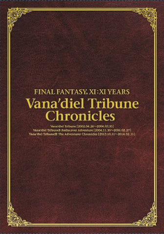 Image for Final Fantasy Xi:Xi Years  Vana'diel Tribune Chronicles