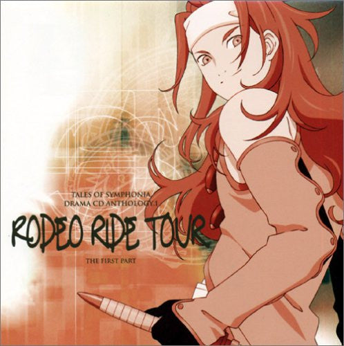 Image 1 for Tales of Symphonia Drama CD Anthology 1 ~Rodeo Ride Tour~ The First Part
