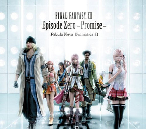 Image for FINAL FANTASY XIII Episode Zero -Promise- Fabula Nova Dramatica Ω