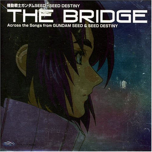 "Image 1 for Mobile Suit Gundam SEED ~ SEED DESTINY BEST ""THE BRIDGE"" Across the Songs from GUNDAM SEED & SEED DESTINY"