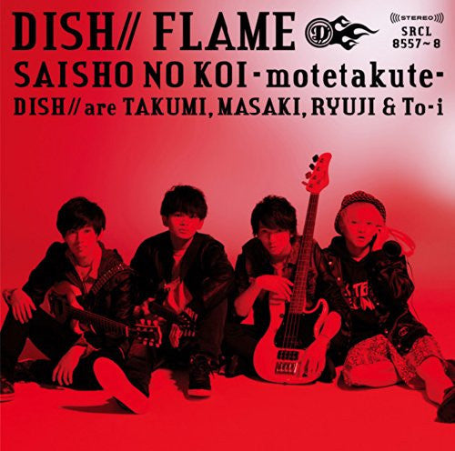 Image 1 for FLAME/Saisho no Koi ~Motetakute~ / DISH// [Limited Edition]