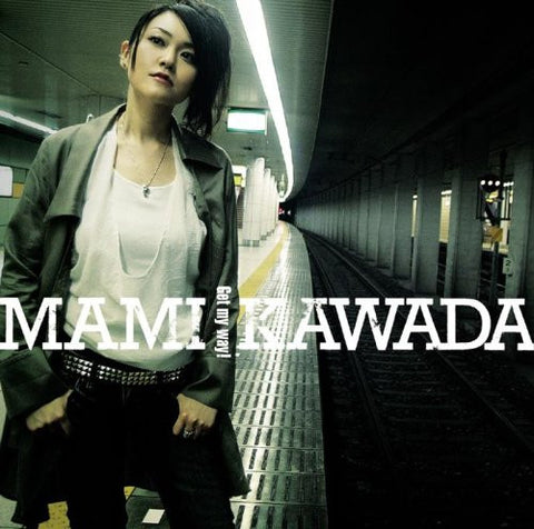 Image for Get my way! / Mami Kawada
