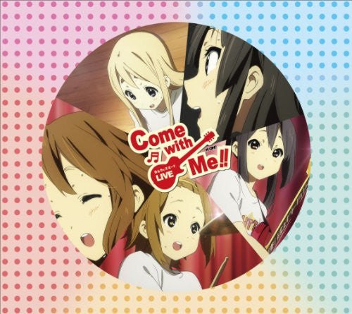 K-ON!! Live Event - Come with Me!! Live CD! [Limited Edition]