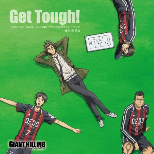 "Image 1 for NHK Anime ""GIANT KILLING"" Original Soundtrack ""Get Tough!"""
