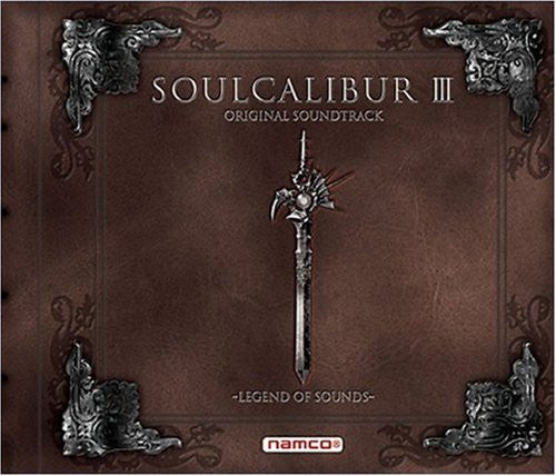 Image 1 for SOULCALIBUR III ORIGINAL SOUNDTRACK ~LEGEND OF SOUNDS~