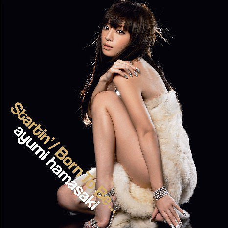 Image 1 for Ayumi Hamasaki / Startin' / Born To Be...