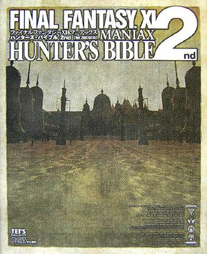Image for Final Fantasy Xi Maniax Hunter's Bible 2nd Ver.