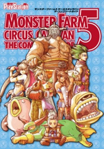 Image 1 for Monster Farm 5 Circus Caravan Monster Rancher Evo The Complete Guide Book Ps2