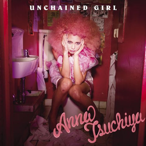 Image for Unchained Girl / Anna Tsuchiya