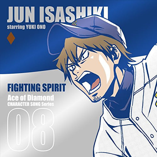 Image 1 for Ace of Diamond CHARACTER SONG Series 08 FIGHTING SPIRIT / JUN ISASHIKI starring YUKI ONO