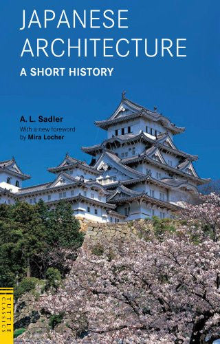 Image 1 for Japanese Architecture A Short History (Tuttle Classics Of Japanese Literature)