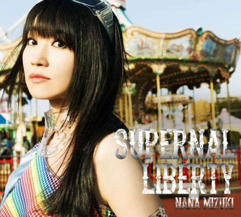 Image for SUPERNAL LIBERTY / Nana Mizuki [Limited Edition]
