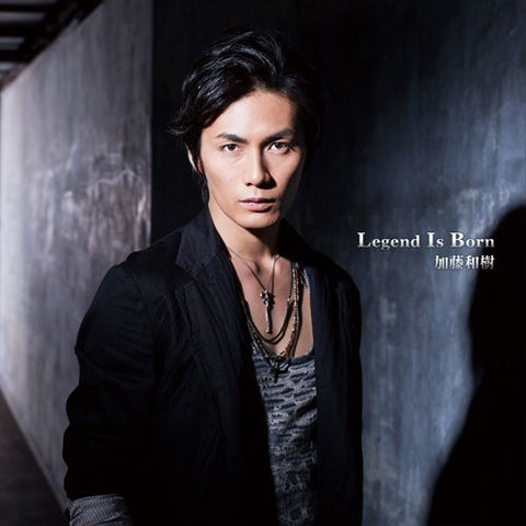 Image for Legend Is Born / Kazuki Kato