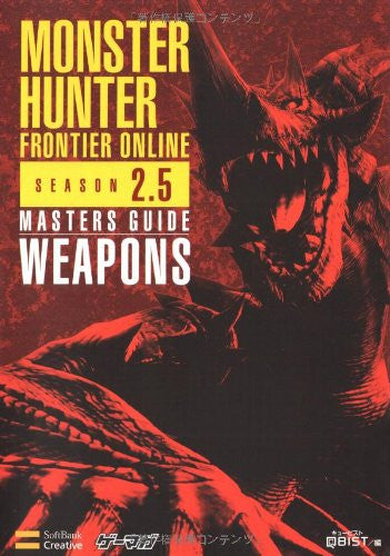 Image 1 for Monster Hunter Frontier Online Season 2.5 Masters Guide: Weapons