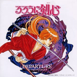 Image 1 for Rurouni Kenshin -Meiji Kenkaku Romantan- The Original Soundtrack II -DEPARTURE-