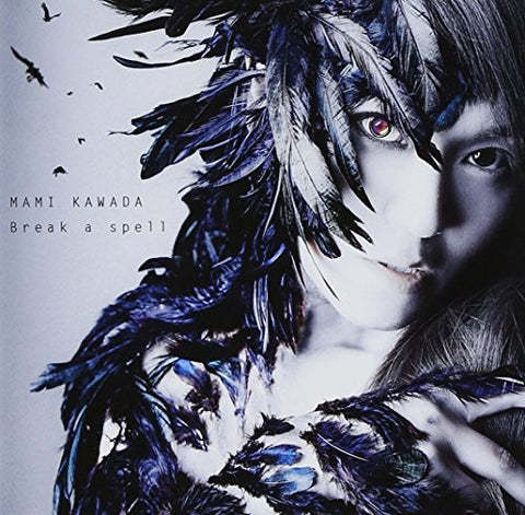 Image for Break a spell / Mami Kawada