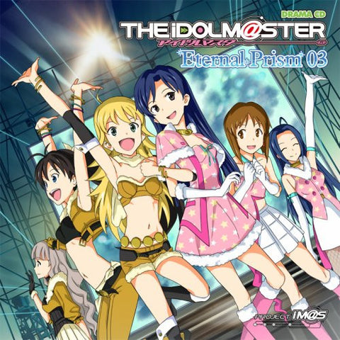 Image for Drama CD THE iDOLM@STER Eternal Prism 03