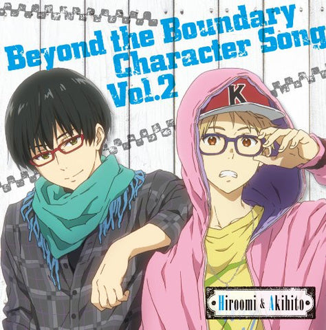 Image for Beyond the Boundary Character Song Vol. 2 Hiroomi & Akihito