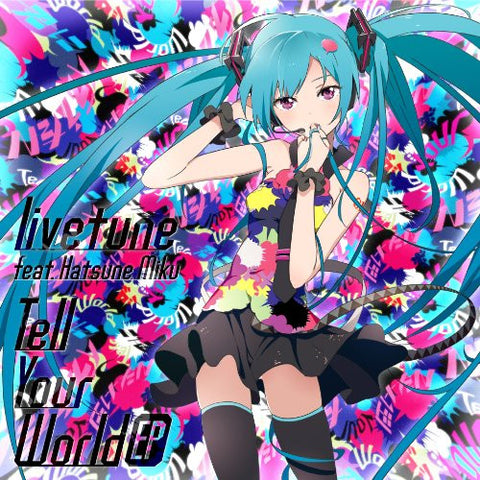 Image for Tell Your World EP / livetune feat. Hatsune Miku [Limited Edition]