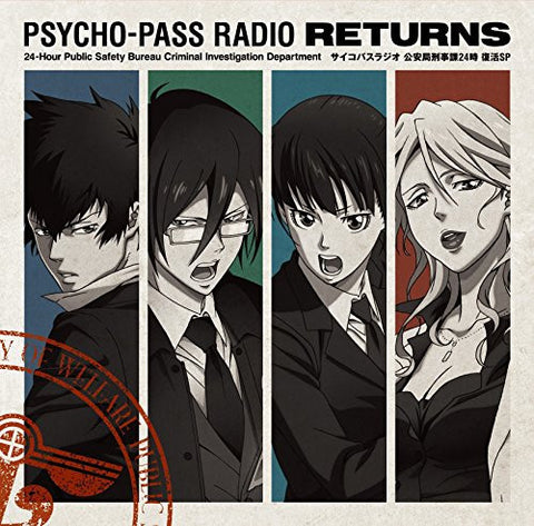 PSYCHO-PASS RADIO RETURNS 24-Hour Public Safety Bureau Criminal Investigation Department: Fukkatsu SP