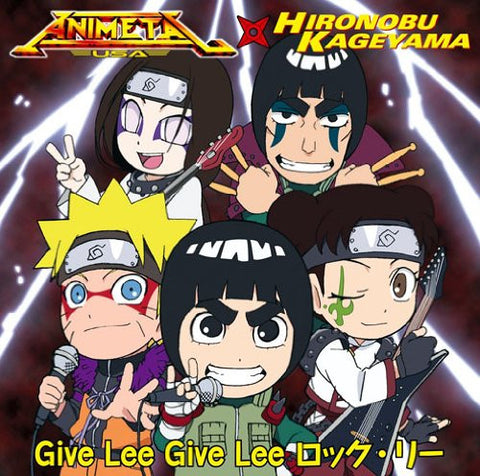 Image for Give Lee Give Lee Rock Lee / ANIMETAL USA x Hironobu Kageyama