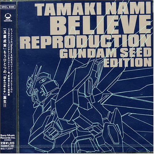 Image 1 for Believe Reproduction ~GUNDAM SEED EDITION~ / Nami Tamaki