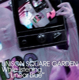 "Thumbnail 1 for While listening ""Linear Blue"" / UNISON SQUARE GARDEN"