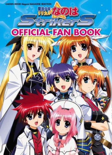 Image 1 for Magical Girl Lirycal Nanoha Striker S Official Fan Book