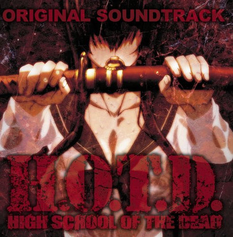 Image for H.O.T.D. HIGHSCHOOL OF THE DEAD ORIGINAL SOUNDTRACK