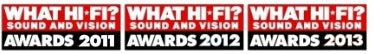 What Hi-Fi? 2011,2012 & 2013 Award Winner