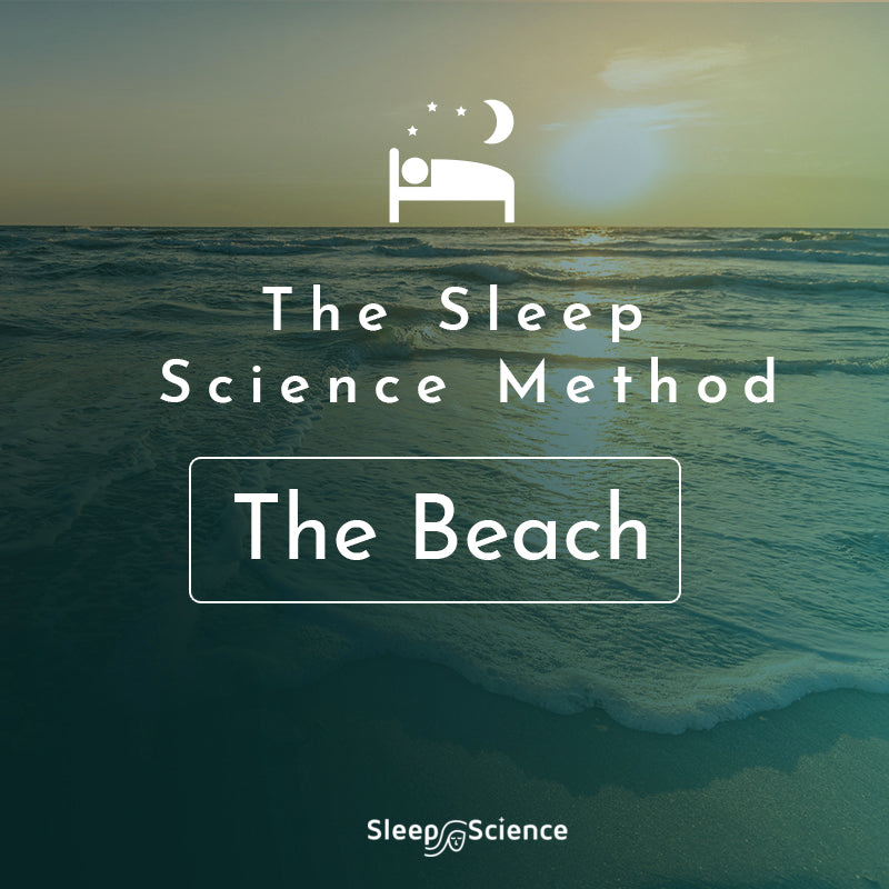 The Sleep Science Method (The Beach) - Special Offer