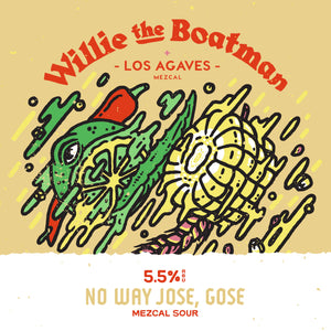 LIMITED RELEASE: NO WAY JOSE, GOSE - MEZCAL SOUR – 5.5% ABV COLLAB W/ LOS AGAVES MEZCAL