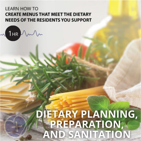 Dietary Planning, Preparation, and Sanitation