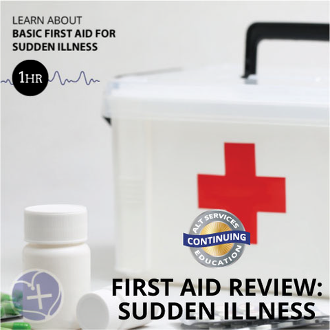 First Aid Review: Sudden Illness