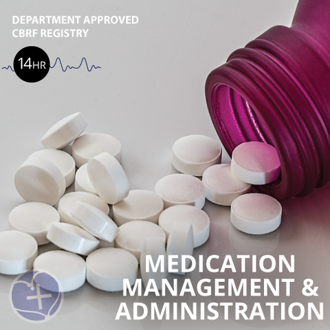 CBRF Medication Management & Administration (virtual) December 12th - December 14th