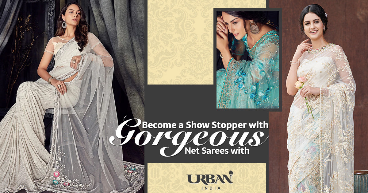Become a Show Stopper with Gorgeous Net Sarees