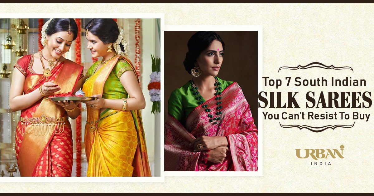 Top 7 South Indian Silk Sarees which Woman Needs In Her Wardrobe