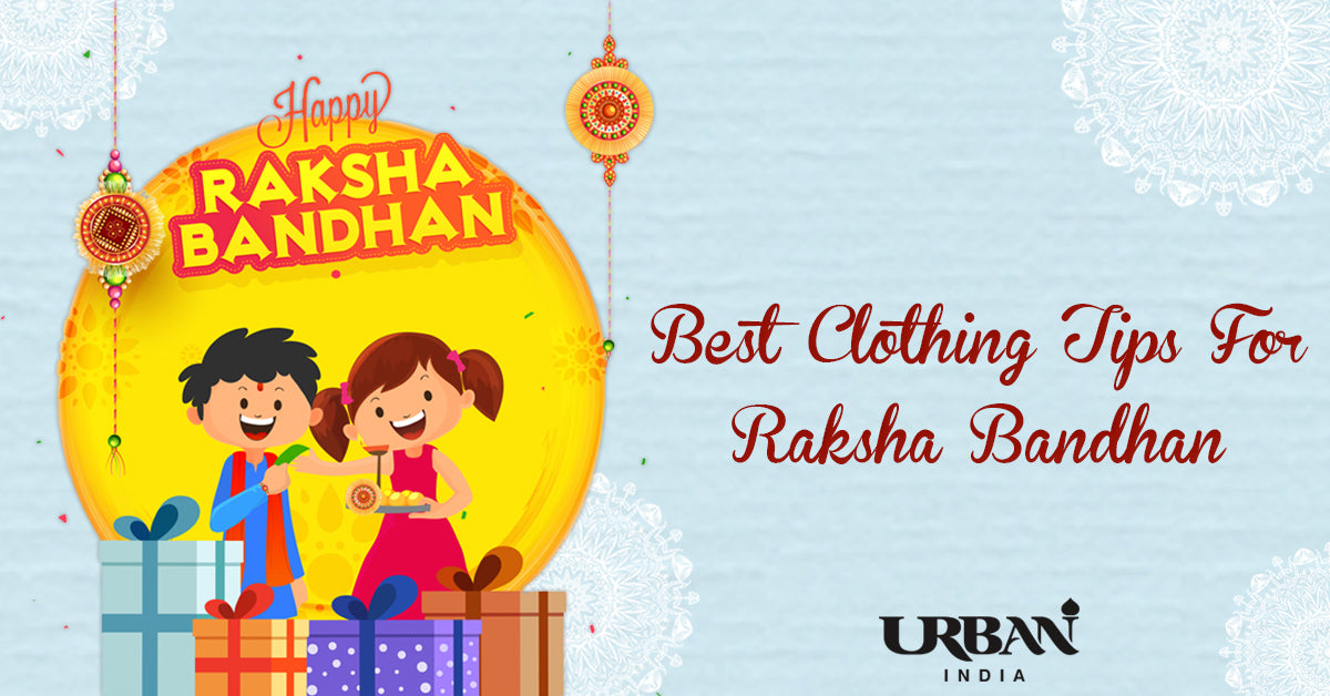 Top 5 Best Dressing Tips For Raksha Bandhan 2020