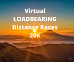 COMING SOON Virtual LOADBEARING Distance Races 20K
