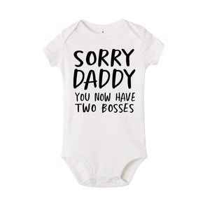 Sorry Daddy You Know Have Two Bosses Print Funny Newborn - shopbabyitems