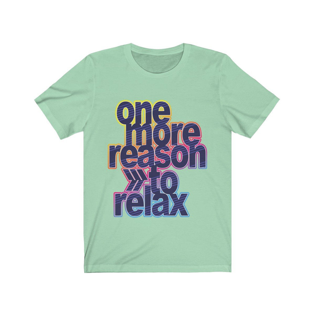 One More Reason to Relax Short Sleeve Tee - Be Imperial