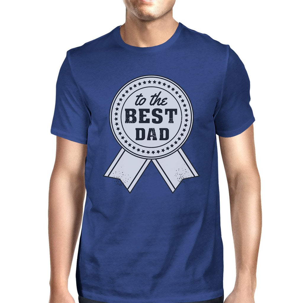 To The Best Dad Mens Blue Graphic T-Shirt Unique - Be Imperial