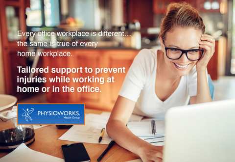 every office workpalce is different... the same is true of every home workplace. Tailored support to prevent injuries while working at home or in the office. Physioworks health group and desks for backs office ergonomics