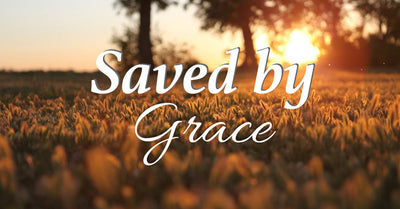 Saved By Grace Alone