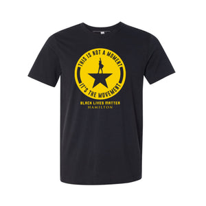 HAMILTON x BLM It's The Movement T-Shirt
