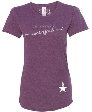 HAMILTON Never Satisfied Ladies Tee