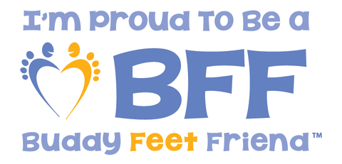 BUDDY FEET, Are you a BFF (Buddy Feet Friend)?