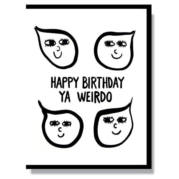 Happy Birthday Weirdo Card