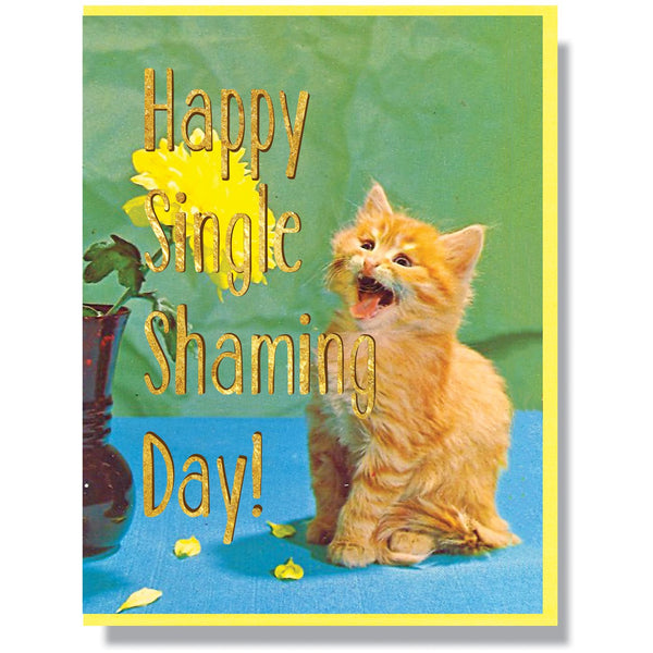 Happy Single Shaming Day Card